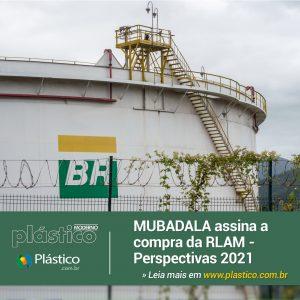 Química e Derivados - MUBADALA assina a compra da RLAM - Perspectivas 2021 ©QD Foto: iStockPhoto